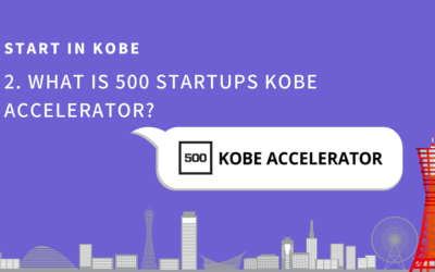 START in KOBE (2) – What is the 500 Startups Kobe Accelerator?