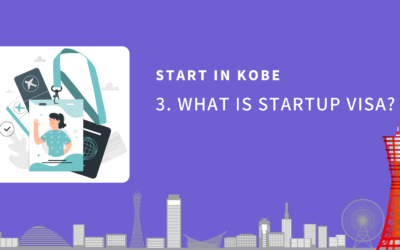 START in KOBE (3) – What is Startup VISA?