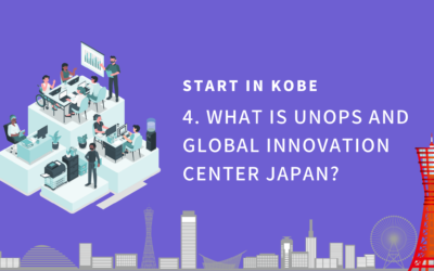 START in KOBE (4) – What is UNOPS and Global Innovation Center Japan?