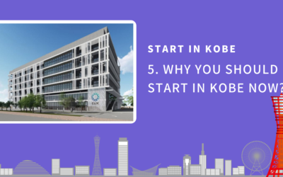 START in KOBE (5) – Why You Should Start in Kobe Now?