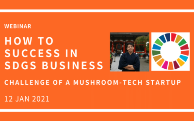 Online Meetup: Learn How to Success in SDGs Business from a Mushroom-tech Startup!