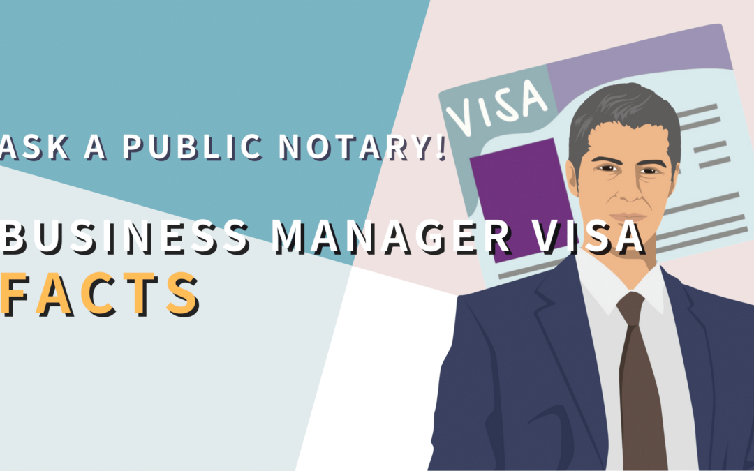 Ask a Public Notary! Business Manager Visa Facts
