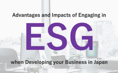 Advantages and Impacts of Engaging in ESG when Developing your Business in Japan